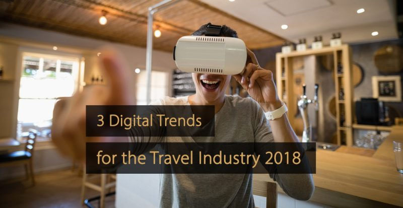 Digital-trends-travel-industry-2018-digital-trends-hospitality-industry-hotel-industry-3-800x413